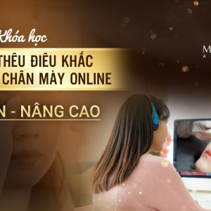 khoa hoc phun xam dieu khac chan may co ban nang cao oline miss tram done